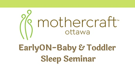 Mothercraft Ottawa EarlyON: Baby & Toddler Sleep Seminar-Waterbridge Location tickets