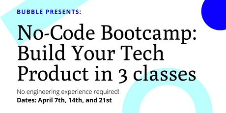 No-Code Bootcamp: Build Your Tech Product in 3 classes  without code tickets