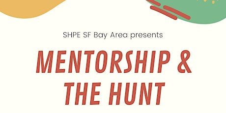 SHPE SFBA Spring MentorSHPE Mixer - Mentorship and the Hunt tickets