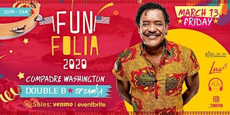 LUV Fridays with FUN FOLIA 2020 & COMPADRE WASHINGTON tickets