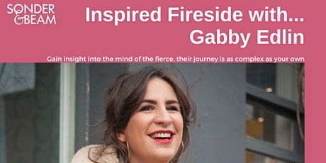 Inspired Fireside with... Gabby Edlin tickets