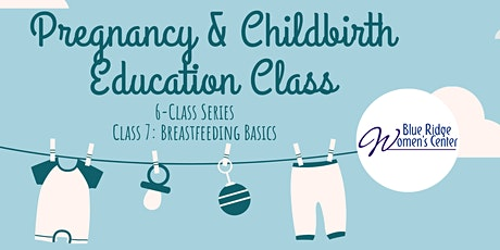 Pregnancy, Childbirth Education, and Breastfeeding Class Series tickets
