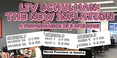 Liv Schulman: The New Inflation | A Performance in 3 Episodes tickets