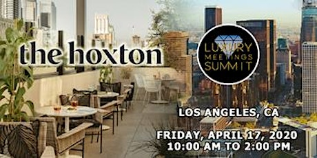 Los Angeles: Luxury Meetings Summit @ The Hoxton Downtown Los Angeles tickets