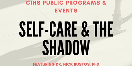 Self-Care and The Shadow - to be rescheduled tickets