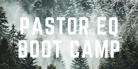 Pastor EQ Boot Camp – A Leadership Re-Boot tickets