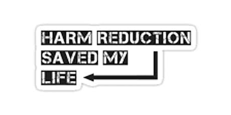Harm Reduction Saved My Life:  Overdose Prevention & Naloxone Training tickets