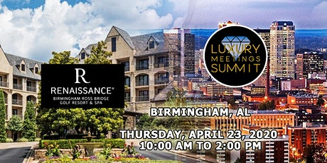 Alabama: Luxury Meetings Summit @ Renaissance Ross Bridge Golf Resort & Spa tickets