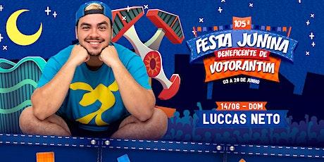LUCCAS NETO  - FESTA JUNINA BENEFICENTE DE VOTORANTIM 2020 bilhetes