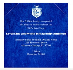 Zeta Phi Beta Sorority, Inc. Royal Blue and White Scholarship Luncheon tickets