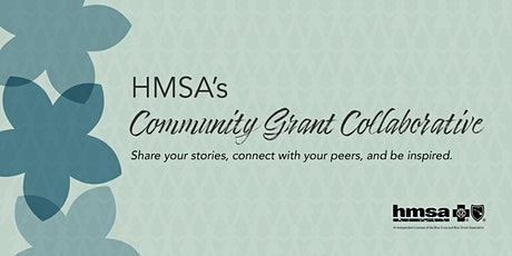 HMSA's Community Grant Collaborative tickets