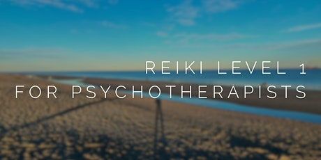 Reiki Level 1 Certification for Psychotherapists tickets
