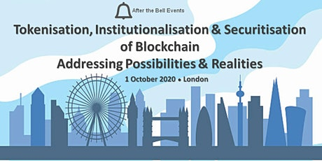After the Bell: Tokenisation, Institutionalisation & Securitisation of Blockchain ~ Addressing Possibilities & Realities tickets