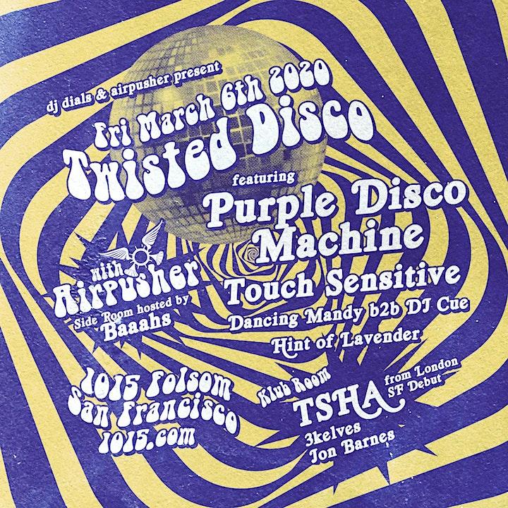 PURPLE DISCO MACHINE w/ Touch Sensitive + TSHA  at 1015 Folsom image