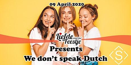 We don't speak Dutch tickets