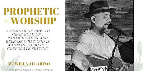 Prophetic Worship Seminar w/ Will Vallarino tickets