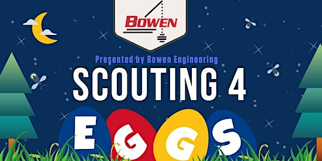 Postponed: Scouting 4 Eggs Adult Easter Egg Hunt presented by Bowen Engineering tickets