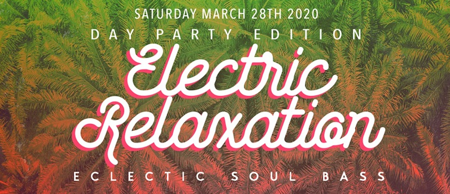 Postponed //Electric Relaxation Day Party ft. Tailwind Turner,  Baby Bubba