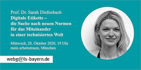 Prof. Dr. Sarah Diefenbach: Digitale Etikette – die Suche nach neuen Normen Tickets