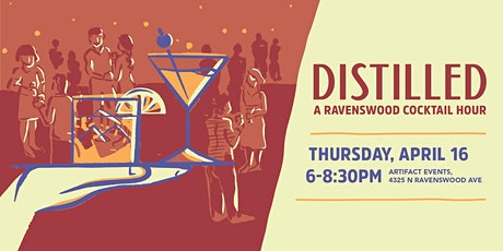 Distilled: A Ravenswood Cocktail Hour tickets