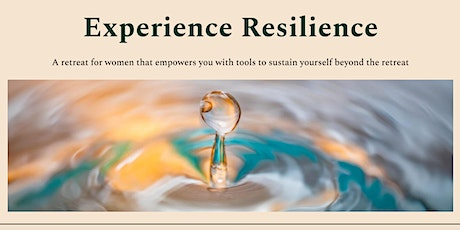 Experience Resilience Women's Retreat tickets