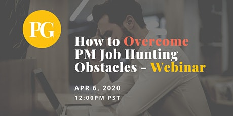How to Overcome Product Manager Job Hunting Obstacles - Webinar tickets