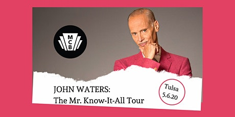 The Legendary John Waters - The Mr. Know-It-All Tour tickets