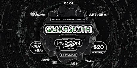 ART ERA & OG Persona Present: UltraSloth, Hudson Lee, Locals tickets
