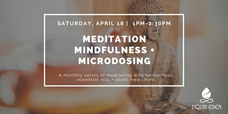 Meditation, Mindfulness, + Microdosing (4/18) tickets