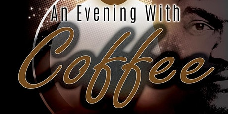 An Evening with Coffee tickets