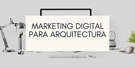 MARKETING DIGITAL PARA ARQUITECTURA | Taller entradas