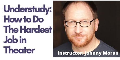 Understudy: How To Do The Hardest Job in Theater tickets