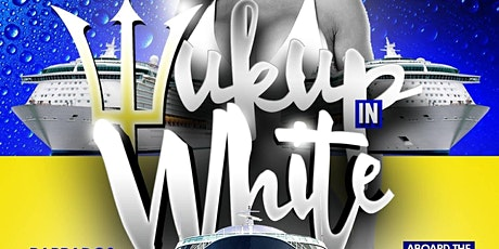 WUK UP IN WHITE The Annual All White Boat Ride · Barbados Crop Over 2021 tickets