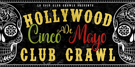 Cinco De Mayo Hollywood Club Crawl tickets