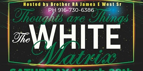Thoughts Are Things.....White Matrix tickets