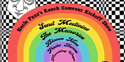 Uncle Fuzz's Ranch Campout Kickoff Show w/ Send Medicine, the Memories