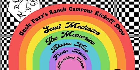 Uncle Fuzz's Ranch Campout Kickoff Show w/ Send Medicine, the Memories tickets
