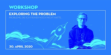 Startup Workshop: Explore the Problem tickets