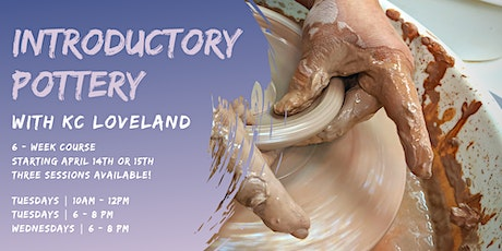 Introductory Pottery with KC Loveland: Tuesday PM tickets