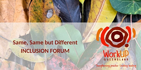 Same, Same But Different: Inclusion Forum- online (SW, NQ, M, SE, CQ) tickets