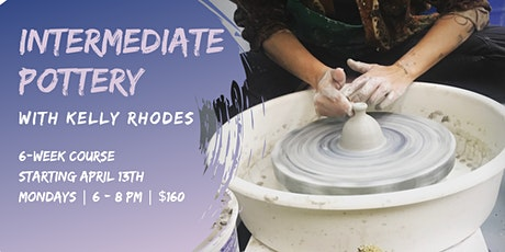 Intermediate Pottery w/ Kelly Rhodes: Monday PM tickets