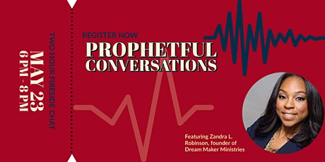 Prophetful Conversations, a Fireside Chat tickets