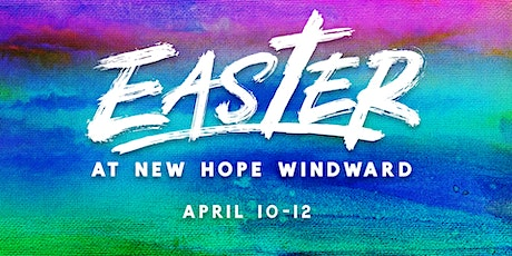 EASTER SERVICES at New Hope Windward 2020 tickets