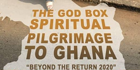 The God Box Spiritual Pilgrimage to Ghana tickets