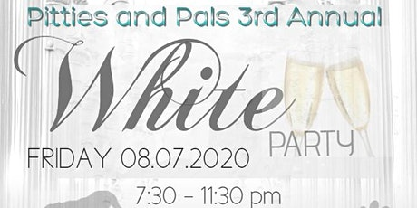 Pitties and Pals 3rd Annual White Party tickets