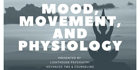 Spotlight on Mental Health: MOOD, MOVEMENT, AND PHYSIOLOGY tickets