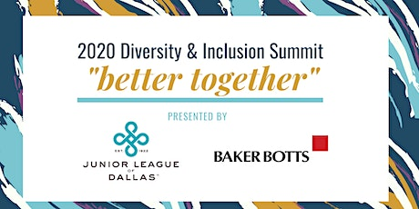 2020 Diversity and Inclusion Summit and Together We Dine (JLD & Baker Botts) tickets