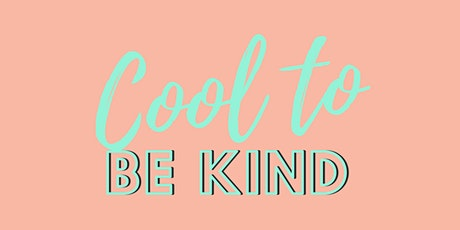 Cool to be Kind tickets