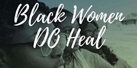 Black Women DO Heal-Real Conversations Forum tickets