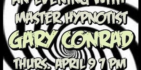 An Evening w/ Hypnotist Gary Conrad tickets